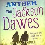 Anthem for Jackson Dawes | Celia Bryce