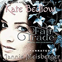 Darcy and Elizabeth: Fair Trade: A Pride and Prejudice Variation Audiobook by Kate Bedlow Narrated by Jannie Meisberger