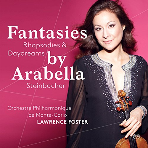 ヴァイオリン名曲集 (Fantasies ~ Rhapsodies & Daydreams by Arabella Steinbacher, Orchestre Philharmonique de Monte-Carlo, Lawrence Foster) [SACD Hybrid] [輸入盤] [日本語帯・解説付]