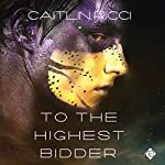To the Highest Bidder | Caitlin Ricci