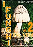 img - for I funghi dal vero. Vol. 2   book / textbook / text book