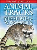 Animal Tracks of Minnesota and Wisconsin (Animal Tracks Guides)