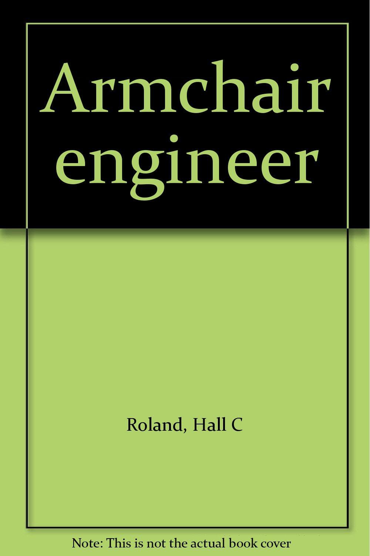 Armchair engineer