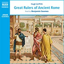 Great Rulers of Ancient Rome (       UNABRIDGED) by Hugh Griffith Narrated by Benjamin Soames