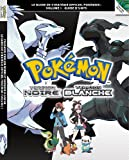 Pokémon Version Noire et Pokémon Version Blanche Volume 1 - Le guide de stratégie officiel Pokémon : Guide d'Unys