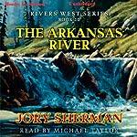 The Arkansas River: Rivers West Series | Jory Sherman
