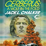 Cerberus: A Wolf in the Fold: The Four Lords of the Diamond, Book 2 (       UNABRIDGED) by Jack L. Chalker Narrated by Kirby Heyborne