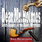 Dear Mr. Holmes: Seven Holmes on the Range Mysteries | Steve Hockensmith