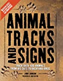 Animal Tracks and Signs: Track Over 400 Animals from Big Cats to Garden Birds