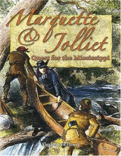 Marquette & Jolliet: Quest for the Mississippi (In the Footsteps of Explorers), ALEXANDER ZELENYJ