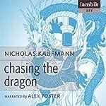 Chasing the Dragon | Nicholas Kaufman