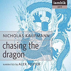 Chasing the Dragon | [Nicholas Kaufman]