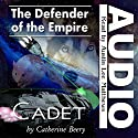 Defender of the Empire: Cadet #1 Audiobook by Catherine Beery Narrated by Austin Lee Matthews