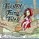 img - for Twisted Fairy Tales: Adult Coloring Book and Short Stories book / textbook / text book