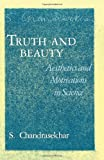 img - for Truth and Beauty: Aesthetics and Motivations in Science book / textbook / text book