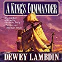 A King's Commander Audiobook by Dewey Lambdin Narrated by John Lee
