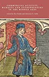 img - for Commercial Activity, Markets and Entrepreneurs in the Middle Ages: Essays in Honour of Richard Britnell by Ben Dodds (Editor), Christian D. Liddy (Editor) (20-Oct-2011) Hardcover book / textbook / text book