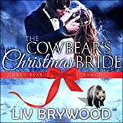 The Cowbear's Christmas Bride: Christmas Paranormal Romance: Curvy Bear Ranch, Book 4 | Liv Brywood