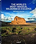 The World's Most Magical Wilderness E...