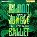 Blood Jungle Ballet: Jungle Beat, Book 4 Audiobook by John Enright Narrated by Phil Gigante