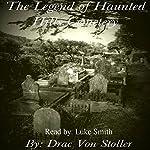 The Legend of Haunted Hills Cemetery | Drac Von Stoller