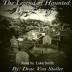 The Legend of Haunted Hills Cemetery Audiobook