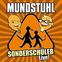 Sonderschüler Live!  von Mundstuhl Gesprochen von: Mundstuhl