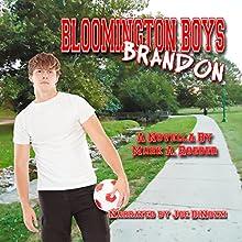 Bloomington Boys: Brandon (       UNABRIDGED) by Mark Roeder Narrated by Joe DiNozzi