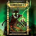 The Final Kingdom: Tombquest, Book 5 Audiobook by Michael Northrop Narrated by Ramón de Ocampo