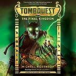 The Final Kingdom: Tombquest, Book 5 | Michael Northrop