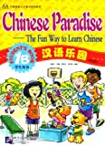 Chinese Paradise-The Fun Way to Learn Chinese (Students Book 1B) (v. 1B) (Chinese Edition)