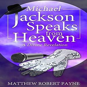 Michael Jackson Speaks from Heaven Audiobook