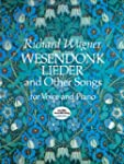 Wesendonk Lieder and Other Songs for...
