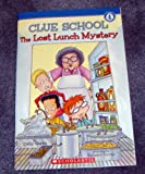 The Lost Lunch Mystery (Clue School:Level 4-Second Grade and Up) (0439026083) by Cathy Hapka