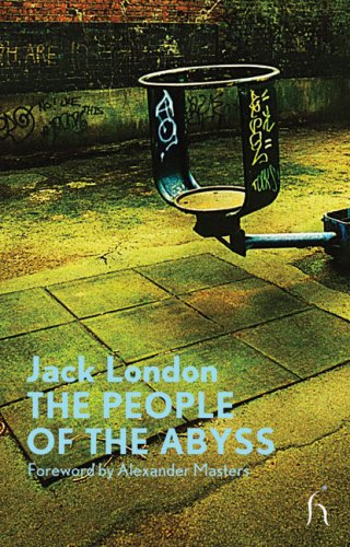 The People of the Abyss (Hesperus Classics), JACK LONDON