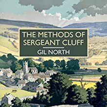 The Methods of Sergeant Cluff Audiobook by Gil North Narrated by Gordon Griffin