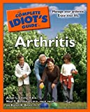 The Complete Idiot's Guide to Arthritis (Complete Idiot's Guides (Lifestyle Paperback))