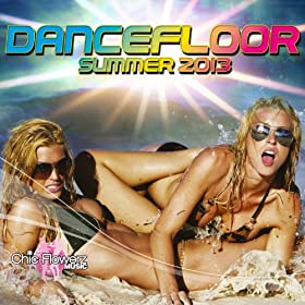 Dancefloor Summer 2013 [Explicit]