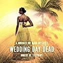 Wedding Day Dead: A Murder on Maui Mystery, Book 2 Audiobook by Robert W. Stephens Narrated by R.C. Bray