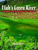 Utah's Green River: A Fly Fisher's Guide to the Flaming Gorge Tailwater