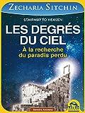 Les degrés du Ciel: A la recherche du paradis perdu