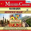 Mandarin Sentence Magic: English and Chinese Edition Audiobook by Mark Frobose Narrated by Mark Frobose