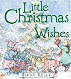 Little Christmas Wishes (Boxed Kits) (0740746537) by Kelly, Becky