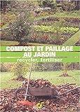 echange, troc Denis Pépin - Compost et paillage au jardin. Recycler, fertiliser
