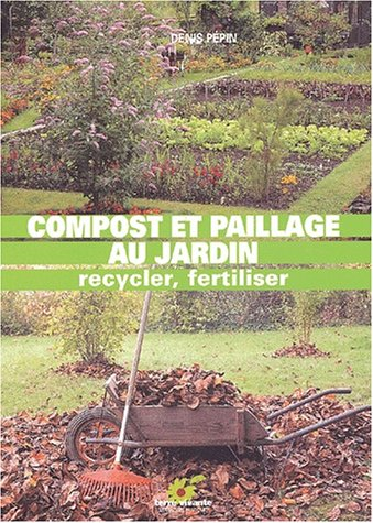 Livre compost et paillage au jardin recycler fertiliser for Au jardin de tadine cartes virtuelles