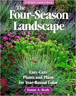 The four season landscape easy care plants and plans for for Easy care plants for landscaping