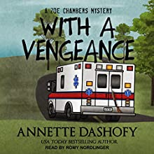 With a Vengeance: A Zoe Chambers Mystery, Book 4 | Livre audio Auteur(s) : Annette Dashofy Narrateur(s) : Romy Nordlinger