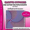 Das Soforthilfeprogramm für mehr Selbstvertrauen (Sanfte Hypnose) Hörbuch von Hubert Scharl Gesprochen von: Hubert Scharl