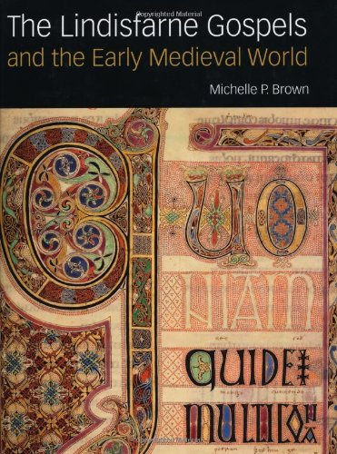 Lindisfarne Gospels and the Early Medieval World