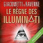 Le règne des Illuminati (Antoine Marcas 9) | Livre audio Auteur(s) : Éric Giacometti, Jacques Ravenne Narrateur(s) : Julien Chatelet